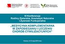 """VI Międzynarodowa Konferencja """"Rośliny zielarskie, kosmetyki naturalne i żywność funkcjonalna"""""""