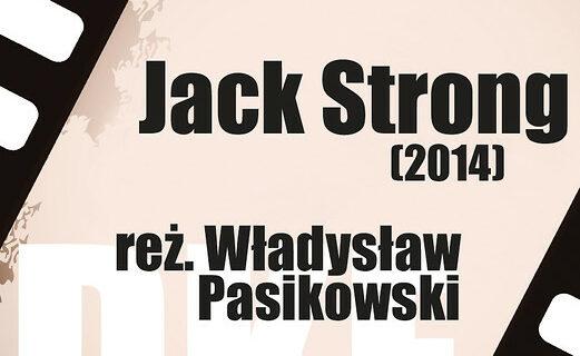 """Dyskusyjny Klub Filmowy zaprasza na pokaz filmu """"Jack Strong"""""""