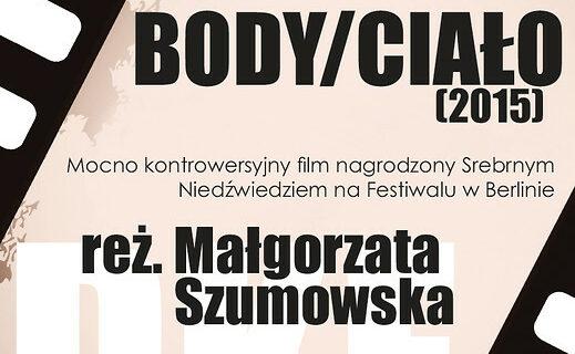 """Dyskusyjny Klub Filmowy zaprasza na pokaz filmu """"Body/Ciało"""""""