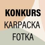 Konkurs KARPACKA FOTKA – termin przedłużony do 31 lipca br.